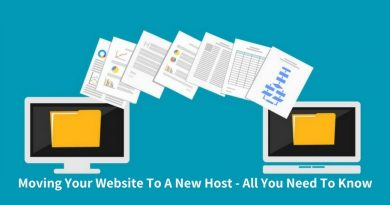 Moving Your Website To A New Host – All You Need To Know