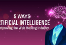 5 Ways Artificial Intelligence is Improving the Web Hosting Industry