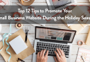 Top 12 Tips to Promote Your Small Business Website During the Holiday Season