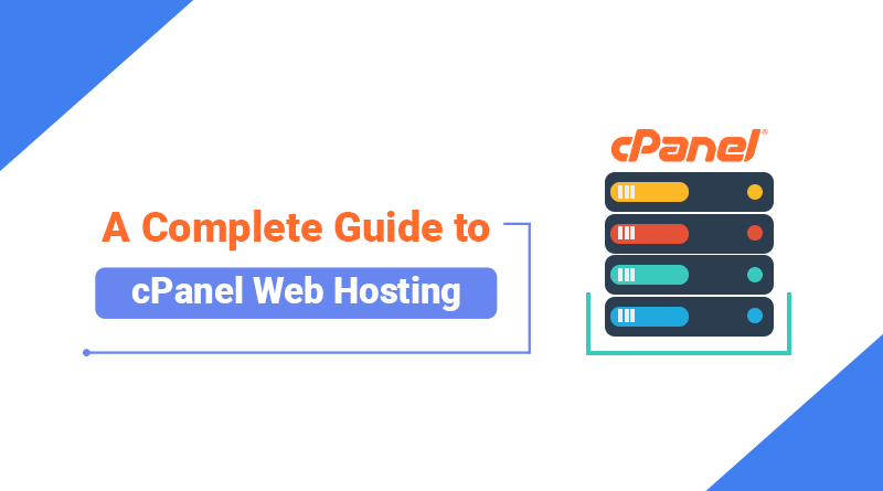 cPanel Web Hosting: The Definition, Features and Advantages