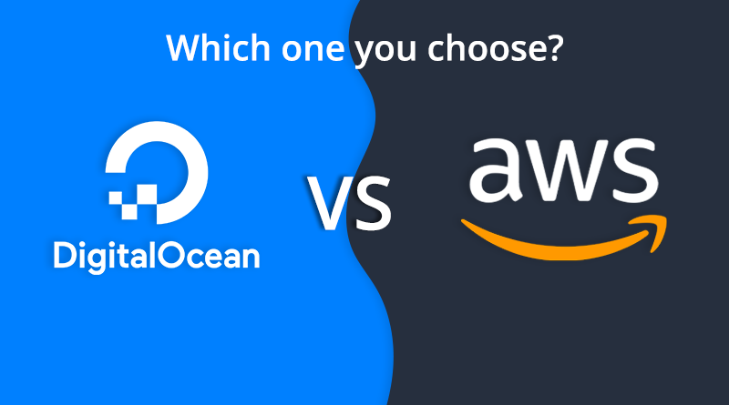 DigitalOcean vs AWS Cloud Platform : Which One Will You Choose?