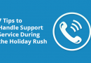 7 Tips to Handle Support Service During the Holiday Rush