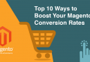 Top 10 Ways to Boost Your Magento Conversion Rates
