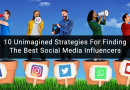 10 Unimagined Strategies For Finding The Best Social Media Influencers