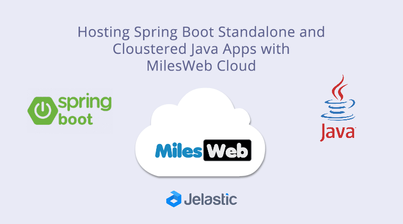 MilesWeb Cloud: Hosting SpringBoot Standalone and Clustered Java Apps
