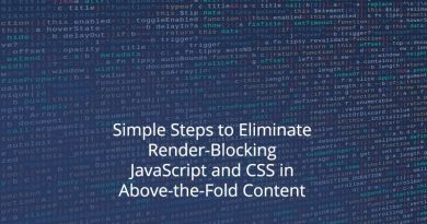 Simple Steps to Eliminate Render-Blocking JavaScript and CSS in Above-the-Fold Content
