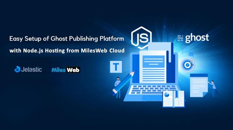 Setup Ghost Publishing Platform with Node js Hosting from