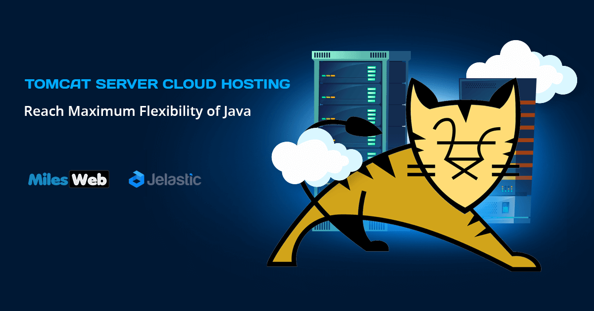 Learn to Host Tomcat on MilesWeb PaaS powered by Jelastic