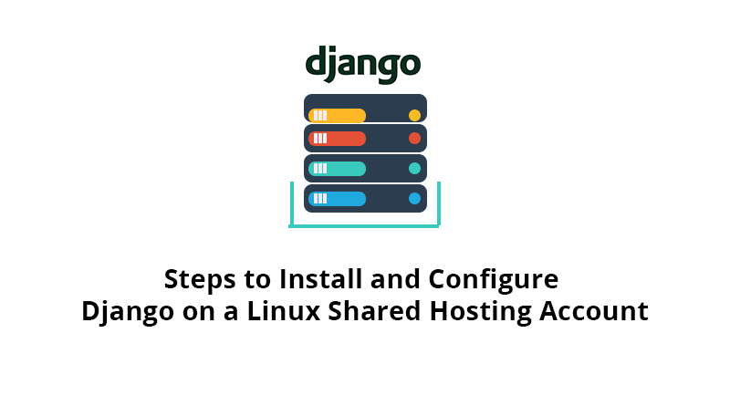 Intalling and Configuring Django on a Linux Shared Hosting