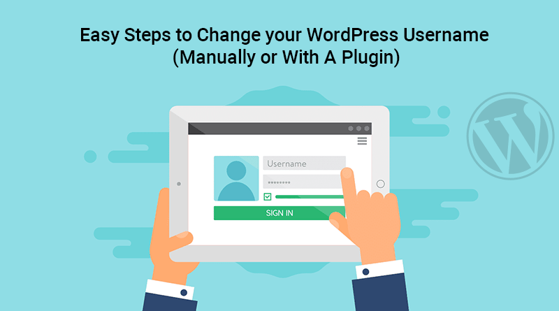 Easy Steps to Change your WordPress Username Manually or With A Plugin-min