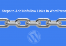 Steps to Add Nofollow Links In WordPress