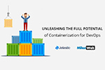 Unleashing The Full Potential of Containeraization for DevOps, and Avoiding First-Time Pitfalls