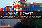 What Is CaaS? Container As A Service Explained
