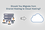 Reasons to Migrate from Shared Hosting to Cloud Hosting