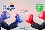 Let's Encrypt Vs Premium SSL : An Insightful Comparison