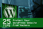 Protect Your WordPress Website From Hackers With These 25 Tips