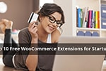 10 Free WooCommerce Extensions For Ecommerce Website Startups