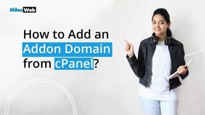 How To Add An Addon Domain from cPanel?