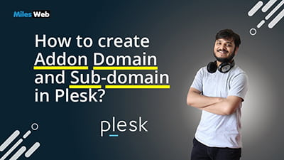 How to create Addon Domain and Sub-domain in Plesk