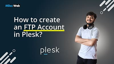 How to create an FTP Account in Plesk?