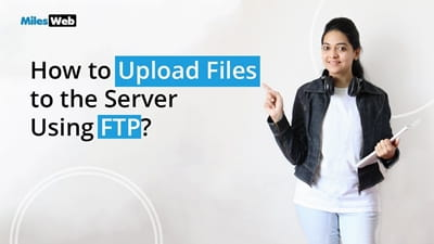 How to Upload Files to the Server Using FTP?