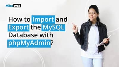 How to Import and Export the MySQL Database with phpMyAdmin?