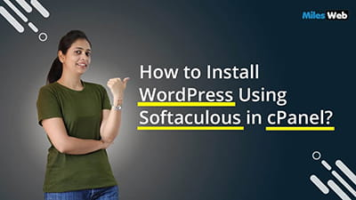 How To Install WordPress Using Softaculous In cPanel
