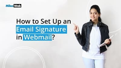 How to Set Up an Email Signature in Webmail?